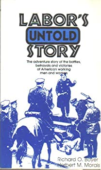 Labor's Untold Story 0916180018 Book Cover