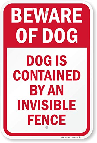 """SmartSign """"Beware Of Dog - Dog Contained by Invisible Fence"""" Sign 