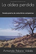 La aldea perdida: Novela-poema de costumbres campesinas (Spanish Edition)
