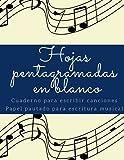 Hojas pentagramadas en blanco/cuaderno para escribir canciones/Papel pautado para escritura musical: Libreta para escribir canciones