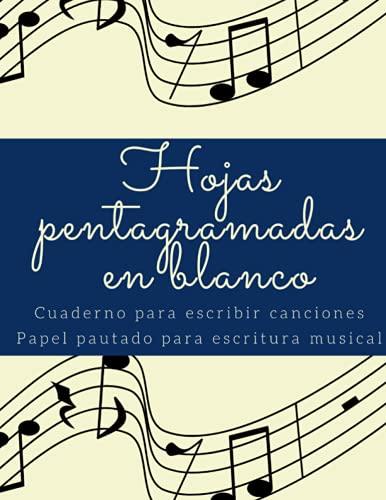Hojas pentagramadas en blanco/cuaderno para escribir canciones/Papel pautado para escritura musical: Libreta para escribir canciones (DIARIOS PERSONALES, BLOCS Y CUADERNOS DE NOTAS, LIBRETAS)