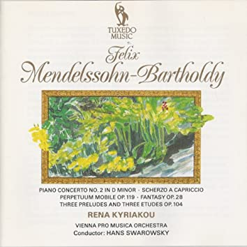 Mendelssohn: Piano Concerto No. 2 in D Minor, Op. 40 - Scherzo a capriccio in F Sharp-Minor - Perpetuum mobile, Op. 119 - Fantasy in F Sharp-Minor, Op. 28