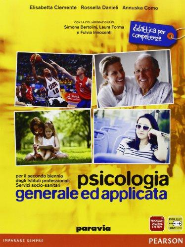Psicologia generale ed applicata. Per gli Ist. professionali. Con espansione online
