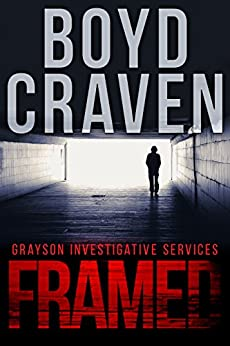 Framed: A Jarek Grayson Private Detective Novel (Grayson Investigative Services Book 2) by [Boyd Craven III, Holly Kothe]
