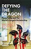 Defying the Dragon: Hong Kong and the World s Largest Dictatorship