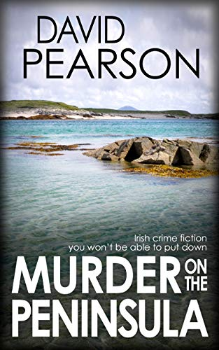 MURDER ON THE PENINSULA: Irish crime fiction you won't be able to put down (English Edition)
