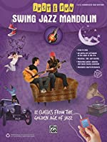 Swing Jazz Mandolin: Easy Mandolin Tab Edition, 12 Classics from the Golden Age of Jazz (Just for Fun)