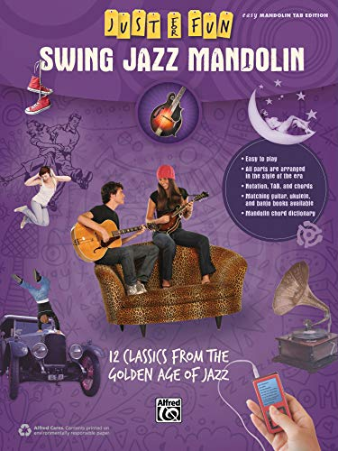 Swing Jazz Mandolin: Easy Mandolin Tab Edition, 12 Classics from the Golden Age of Jazz: 12 Swing Era Classics from the Golden Age of Jazz (Just for Fun)
