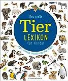 Das große Tierlexikon für Kinder: Alle Arten rund um die Welt (Meyers Kinderlexika und Atlanten)