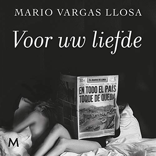 Voor uw liefde                   By:                                                                                                                                 Mario Vargas Llosa                               Narrated by:                                                                                                                                 Bart van der Schaaf                      Length: 7 hrs and 40 mins     Not rated yet     Overall 0.0