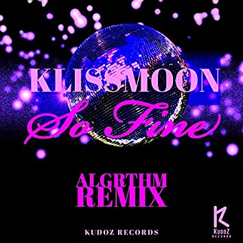 So Fine (Algrthm Remix)