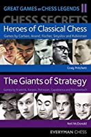Chess Secrets: Heroes of Classical Chess (Great Games by Chess Legends)