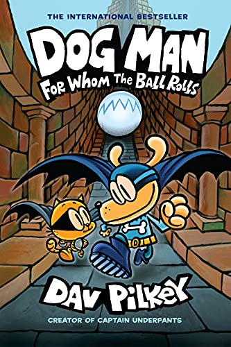 Dog Man: For Whom the Ball Rolls: A Graphic Novel (Dog Man #7): From the Creator of Captain Underpants (English Edition)
