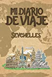 Mi Diario De Viaje Seychelles: 6x9 Diario de viaje I Libreta para listas de tareas I Regalo perfecto para tus vacaciones en Seychelles