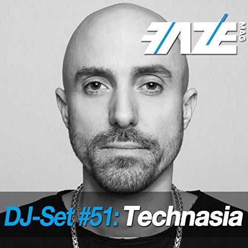 Faze DJ Set #51: Technasia