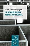 Le harcèlement moral au travail - « Que sais-je ? » n° 3995 - Format Kindle - 6,99 €