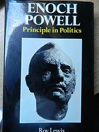 Enoch Powell: Principle in Politics by Roy Lewis (1979-05-01)
