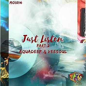Just Listen, Pt. 2