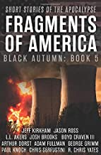 Fragments of America: Short Stories of the Apocalypse (The Black Autumn Series)