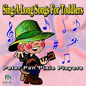 Sing-A-Long Songs For Toddlers