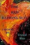 THE RED BATHING SUIT: a memoir