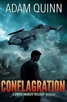 Conflagration (A Drive Maker Trilogy Novella) by [Adam Quinn]