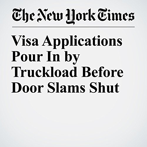 Visa Applications Pour In by Truckload Before Door Slams Shut copertina
