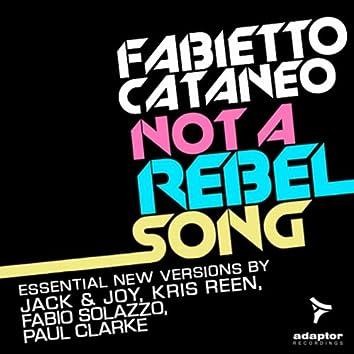 Not a Rebel Song (The Remixes)