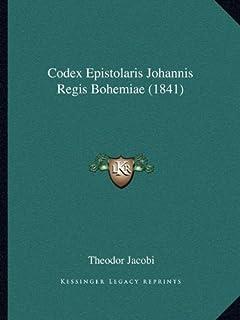 Codex Epistolaris Johannis Regis Bohemiae (1841)