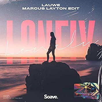 Lonely (Marcus Layton Edit)