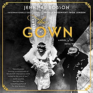 The Gown     A Novel of the Royal Wedding              By:                                                                                                                                 Jennifer Robson                               Narrated by:                                                                                                                                 Marisa Calin                      Length: 11 hrs and 38 mins     387 ratings     Overall 4.6