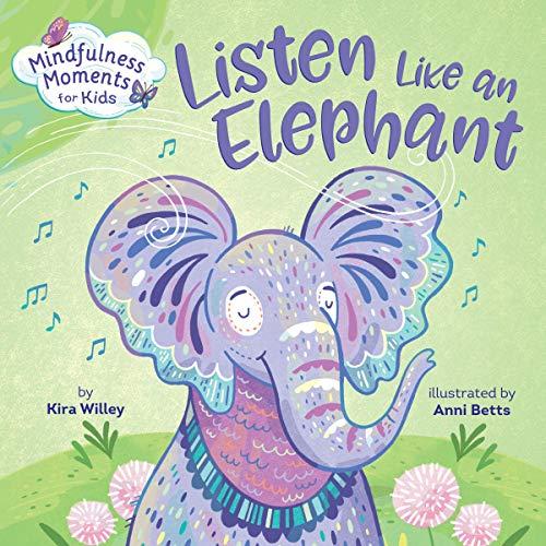 Mindfulness Moments for Kids: Listen Like an Elephant cover art