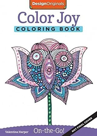 Color Joy Coloring Book: Perfectly Portable Pages (On-the-Go Coloring Book) (Design Originals) Extra-Thick High-Quality Perforated Paper; Convenient 5x8 Size is Perfect to Take Along Wherever You Go by Valentina Harper(2015-09-01)