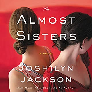 The Almost Sisters     A Novel              By:                                                                                                                                 Joshilyn Jackson                               Narrated by:                                                                                                                                 Joshilyn Jackson                      Length: 12 hrs and 39 mins     1,813 ratings     Overall 4.4