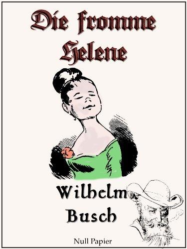 Wilhelm Busch - Die fromme Helene: Hochauflösende Fassung (Wilhelm Busch bei Null Papier 2)