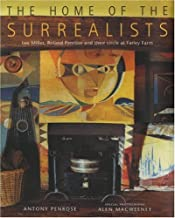 The Home of the Surrealists: Lee Miller, Roland Penrose and Their Circle At