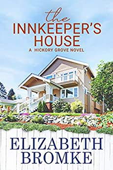 The Innkeeper's House: A Hickory Grove Novel by [Elizabeth Bromke]
