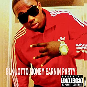 Money Earnin' Party