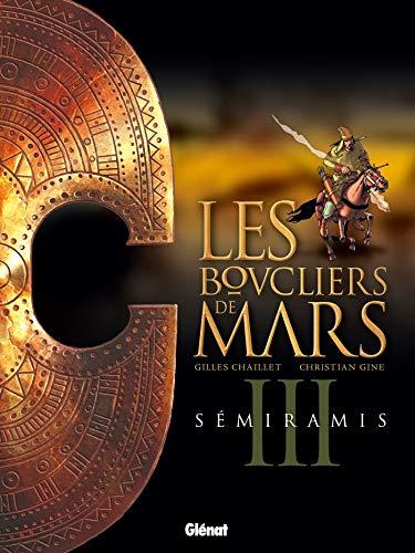 Les Boucliers de Mars - Tome 03: Semiramis