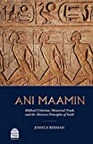 Ani Maamin: Biblical Criticism, Historical Truth, and the Thirteen Principles of...