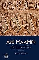 Ani Maamin: Biblical Criticism, Historical Truth, and the Thirteen Principles of Faith
