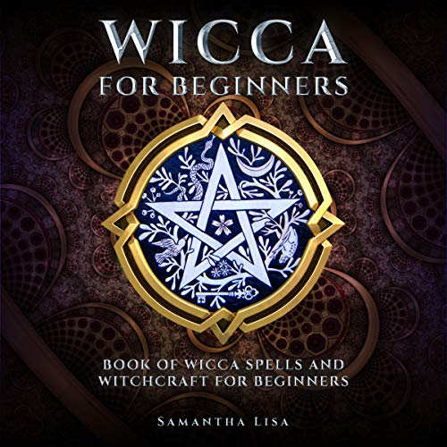 Wicca for Beginners: Book of Wicca Spells and Witchcraft for Beginners cover art