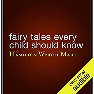 Fairy Tales Every Child Should Know                   By:                                                                                                                                 Hamilton Wright Mabie                               Narrated by:                                                                                                                                 Samantha Worthen                      Length: 11 hrs and 6 mins     292 ratings     Overall 3.4