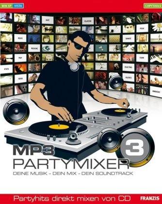 MP3 PartyMixer 3. Windows Vista; XP: Deine Musik - dein Mix - dein Soundtrack