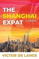 The Shanghai Expat: A Memoir