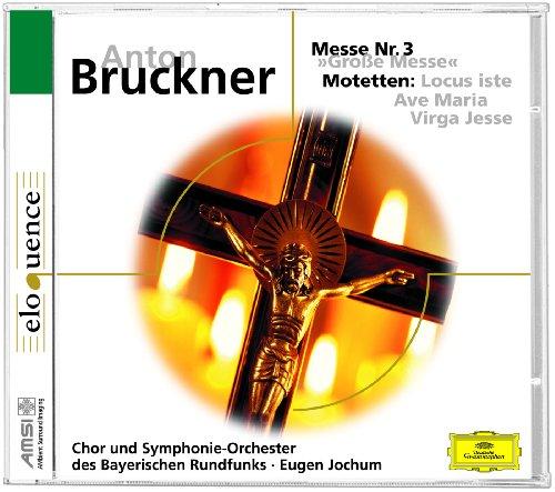 Bruckner: Grosse Messe Nr.3; drei Motetten