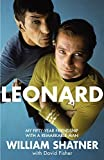 Leonard: My Fifty-Year Friendship With A Remarkable Man