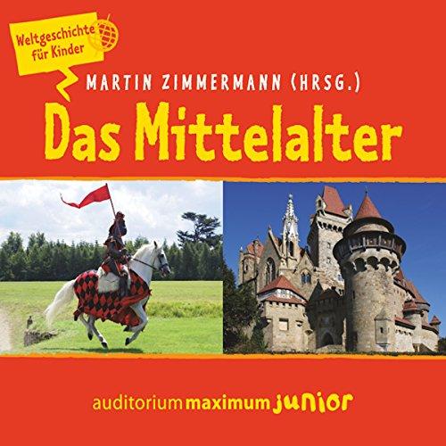 Das Mittelalter (Weltgeschichte für Kinder) audiobook cover art
