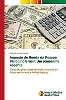 Imposto de Renda da Pessoa Física no Brasil: Um panorama recente