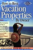 How To Rent Vacation Properties By Owner: The Complete Guide to Buy, Manage, Furnish, Rent, Maintain and Advertise Your Vacation Rental Investment Paperback – April 21, 2004 by Christine Hrib-Karpinski (Author)